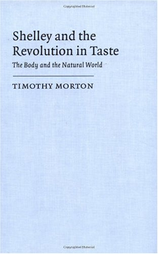 9780521471350: Shelley and the Revolution in Taste: The Body and the Natural World (Cambridge Studies in Romanticism)