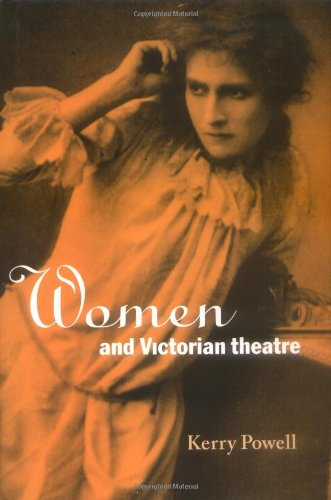9780521471671: Women and Victorian Theatre