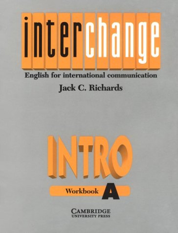 Interchange Intro Workbook A: English for International Communication (0521471877) by Richards, Jack C.