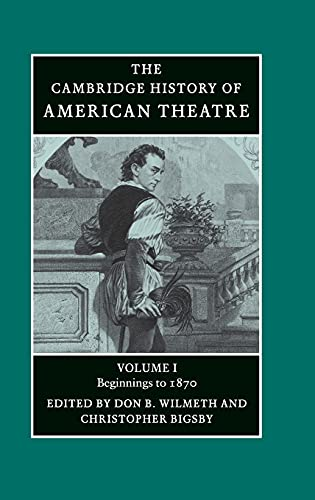 9780521472043: The Cambridge History of American Theatre: Volume 1