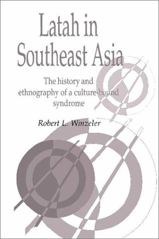 9780521472197: Latah in South-East Asia: The History and Ethnography of a Culture-bound Syndrome (Publications of the Society for Psychological Anthropology)