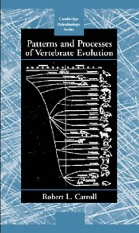 9780521472326: Patterns and Processes of Vertebrate Evolution (Cambridge Paleobiology Series)