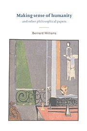 9780521472791: Making Sense of Humanity: And Other Philosophical Papers 1982-1993