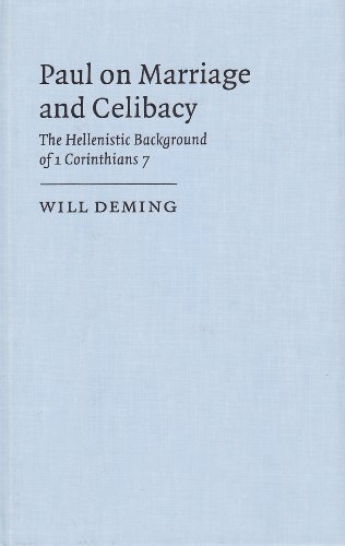 Paul on Marriage and Celibacy: The Hellenistic Background of 1 Corinthians 7