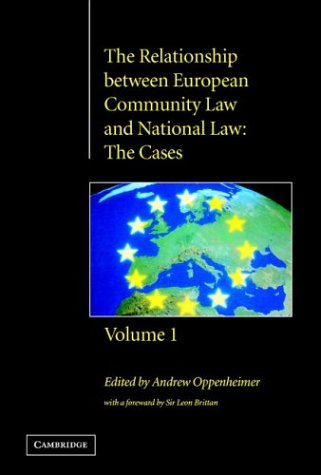 The Relationship between European Community Law and National Law: The Cases.: Oppenheimer, Andrew