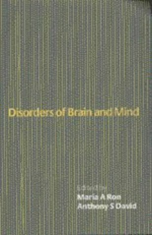 Disorders of Brain and Mind: Ron, Maria A.; Anthony S. David