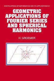 Geometric Applications of Fourier Series and Spherical Harmonics (Encyclopedia of Mathematics and ...
