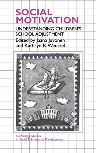 9780521473248: Social Motivation: Understanding Children's School Adjustment (Cambridge Studies in Social and Emotional Development)