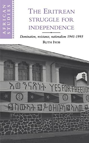 9780521473279: The Eritrean Struggle for Independence Hardback: Domination, Resistance, Nationalism, 1941-1993 (African Studies)