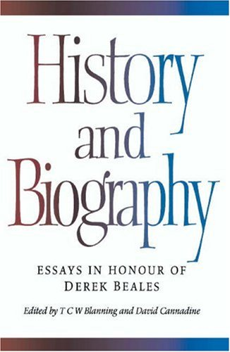 History And Biography Essays In Honour Of Derek   History And Biography Essays In Honour Of Derek Beales