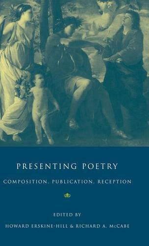 9780521473606: Presenting Poetry: Composition, Publication, Reception