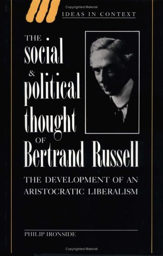 9780521473835: The Social and Political Thought of Bertrand Russell: The Development of an Aristocratic Liberalism (Ideas in Context)