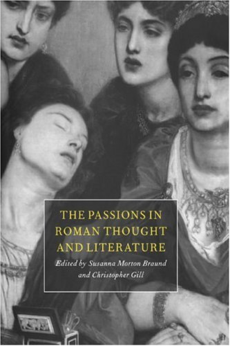 9780521473910: The Passions in Roman Thought and Literature