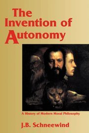 9780521473996: The Invention of Autonomy: A History of Modern Moral Philosophy