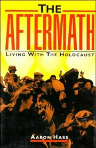 9780521474290: The Aftermath: Living with the Holocaust: Holocaust Survivors in the United States and Israel