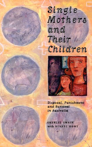 9780521474436: Single Mothers and their Children: Disposal, Punishment and Survival in Australia (Studies in Australian History)