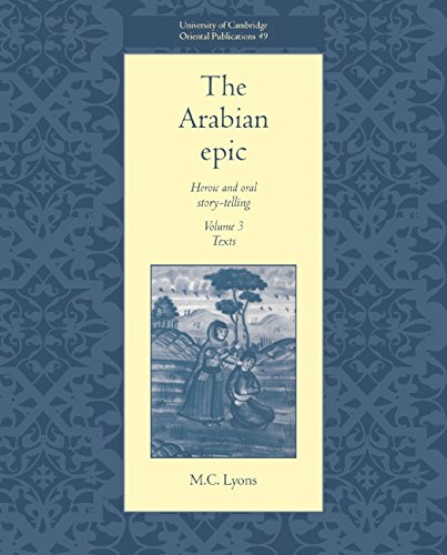 9780521474504: The Arabian Epic: Volume 3, Texts: Heroic and Oral Story-telling (University of Cambridge Oriental Publications)