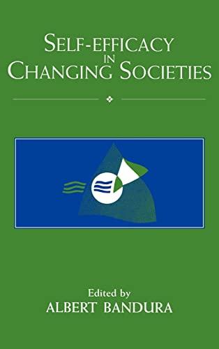 Self-Efficacy in Changing Societies: bandura,albert