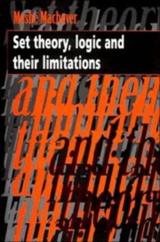 9780521474931: Set Theory, Logic and their Limitations