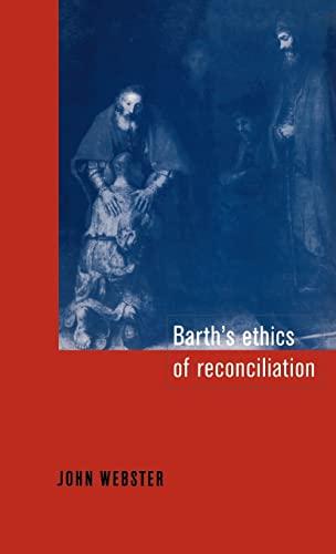 9780521474993: Barth's Ethics of Reconciliation