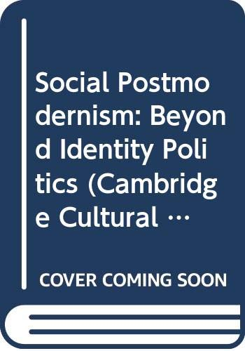 9780521475167: Social Postmodernism: Beyond Identity Politics (Cambridge Cultural Social Studies)