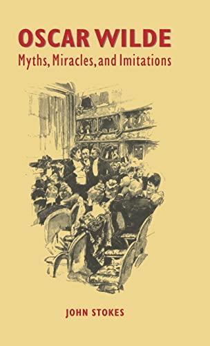 9780521475372: Oscar Wilde: Myths, Miracles and Imitations
