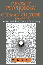 9780521475402: Gestalt Psychology in German Culture, 1890-1967: Holism and the Quest for Objectivity (Cambridge Studies in the History of Psychology)