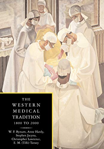 The Western Medical Tradition 1800 to 2000