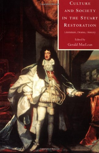 Culture and Society in the Stuart Restoration: Literature, Drama, History - Editor-Gerald MacLean