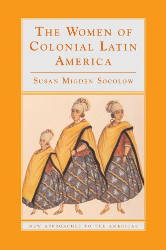 9780521476423: The Women of Colonial Latin America (New Approaches to the Americas)