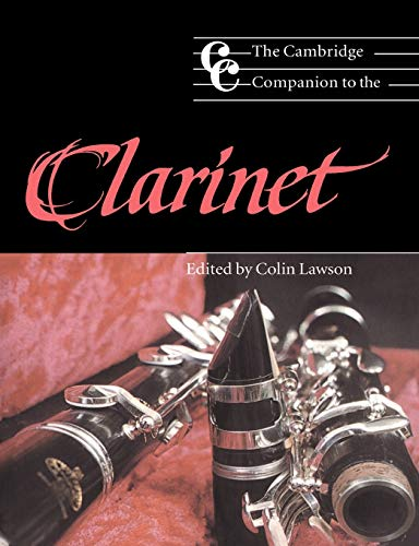 9780521476683: The Cambridge Companion to the Clarinet Paperback (Cambridge Companions to Music)