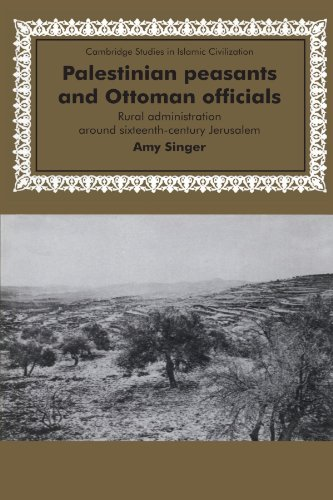 9780521476799: Palestinian Peasants and Ottoman Officials: Rural Administration around Sixteenth-Century Jerusalem (Cambridge Studies in Islamic Civilization)