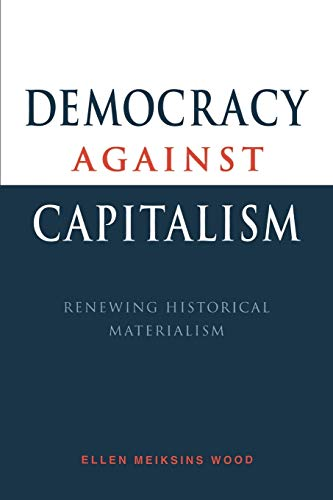 9780521476829: Democracy against Capitalism: Renewing Historical Materialism