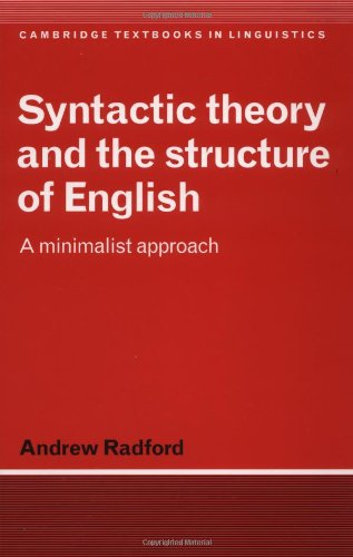 9780521477079: Syntactic Theory and the Structure of English: A Minimalist Approach (Cambridge Textbooks in Linguistics)