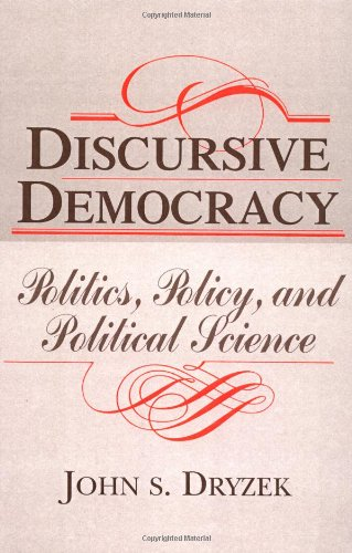 9780521478274: Discursive Democracy: Politics, Policy, and Political Science