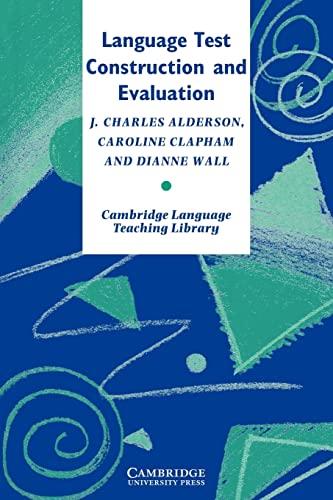 Language Test Construction and Evaluation (Cambridge Language: J. Charles Alderson;