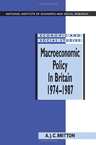 Macroeconomic Policy in Britain 1974-1987 National Institute of Economic and Social Research ...