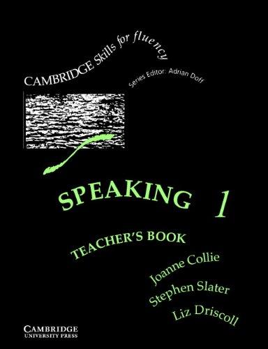 Speaking 1 Teacher's book: Pre-intermediate (Cambridge Skills for Fluency) (0521478723) by Collie, Joanne; Slater, Stephen; Driscoll, Liz