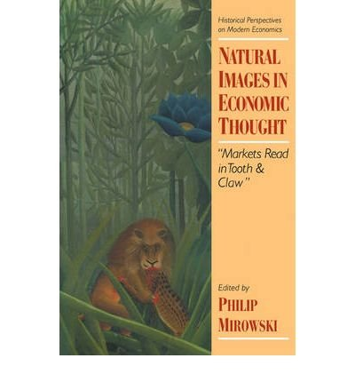 9780521478779: Natural Images in Economic Thought: Markets Read in Tooth & Claw