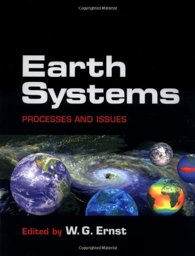 Earth Systems: Processes and Issues: Editor-W. G. Ernst