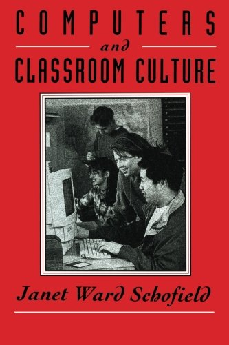9780521479240: Computers and Classroom Culture