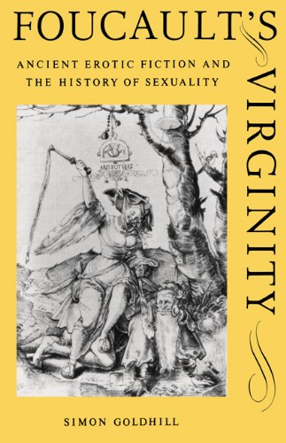 9780521479349: Foucault's Virginity: Ancient Erotic Fiction and the History of Sexuality (The W. B. Stanford Memorial Lectures)