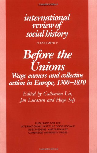 Before the Unions: Wage Earners and Collective Action in Europe, 1300-1850 (International Review of...