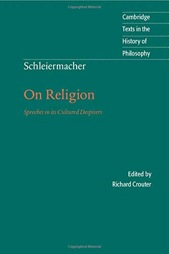 9780521479752: Schleiermacher: On Religion: Speeches to its Cultured Despisers (Cambridge Texts in the History of Philosophy)