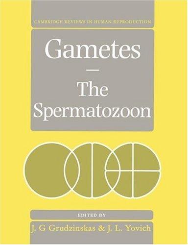 Gametes - The Spermatozoon: Grudzinskas, J.G.; Yovich, J.L.