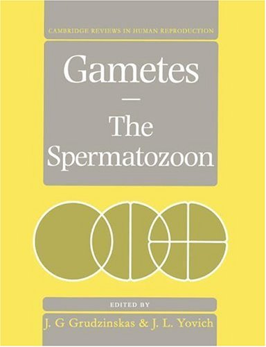 9780521479967: Gametes - The Spermatozoon (Cambridge Reviews in Human Reproduction)