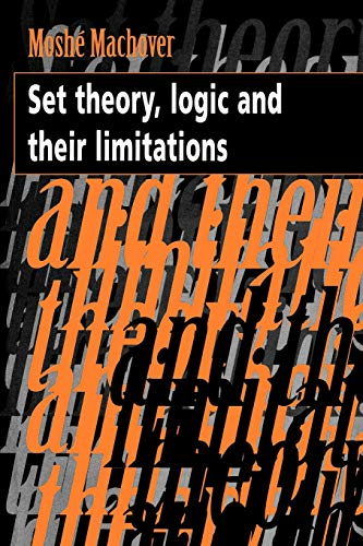 9780521479981: Set Theory, Logic and their Limitations