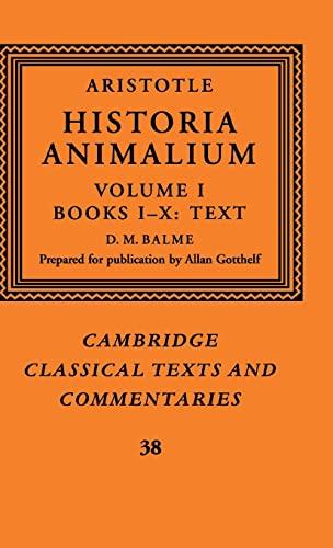 9780521480024: Aristotle: 'Historia Animalium': Volume 1, Books I-X: Text (Cambridge Classical Texts and Commentaries) (Vol 1)