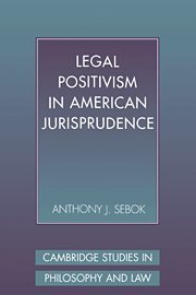 9780521480413: Legal Positivism in American Jurisprudence (Cambridge Studies in Philosophy and Law)