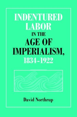 9780521480475: Indentured Labor in the Age of Imperialism, 1834-1922 (Studies in Comparative World History)